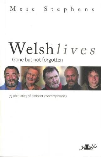 Welsh Lives: Gone But Not Forgotten: Stephens, Meic