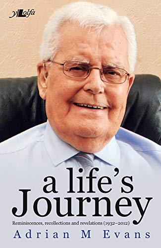 A Life's Journey: Reminiscenes, recollections, and revelations (1932-2012) (9781847716415) by Adrian Evans