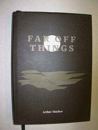 Far Off Things: Arthur Machen