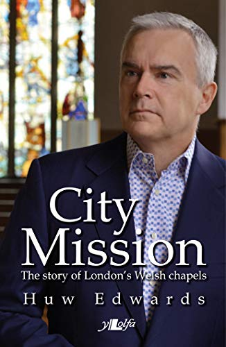9781847719058: City Mission: The Story of London's Welsh Chapels