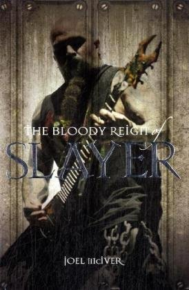 The Bloody Reign of Slayer: McIver, Joel