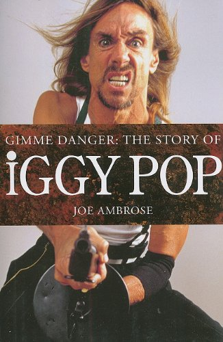 9781847721167: Gimme Danger: The Story of Iggy Pop