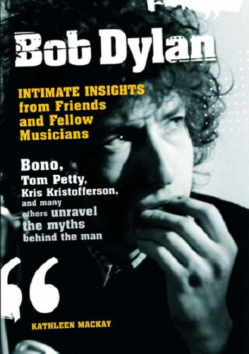 9781847721341: Bob Dylan: Intimate Insights from Friends and Fellow Musicians