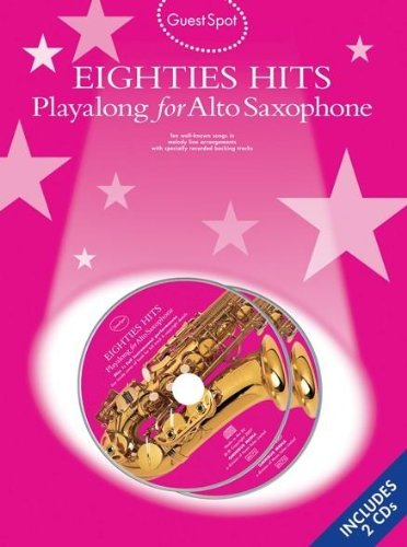9781847721617: Eighties Hits Playalong for Alto Sax (Guest Spot)