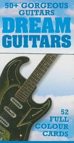 9781847721754: Dream Guitars: 50 Plus Gorgeous Guitars