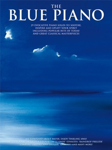 9781847721884: The Blue Piano Pf: 29 Evocative Piano Solos to Soothe, Inspire and Uplift Your Spirit