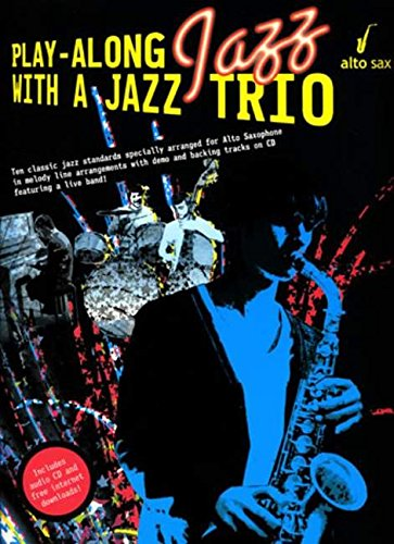 9781847722867: Play-Along Jazz With A Jazz Trio: Alto Saxophone (Book And CD)
