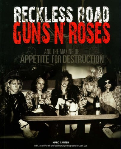 9781847724533: Reckless Road:Guns 'n' Roses and the Making of Appetite of Destruction