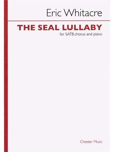 Eric Whitacre: The Seal Lullaby: Whitacre, Eric