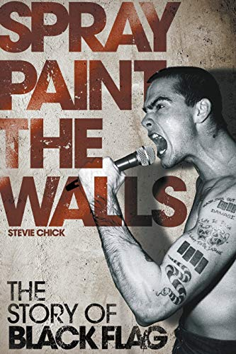 9781847726209: Spray Paint the Walls: The Story of Black Flag