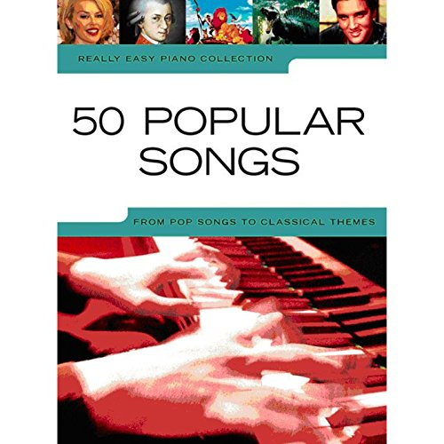 9781847726254: really easy piano 50 popular songs pop to classica