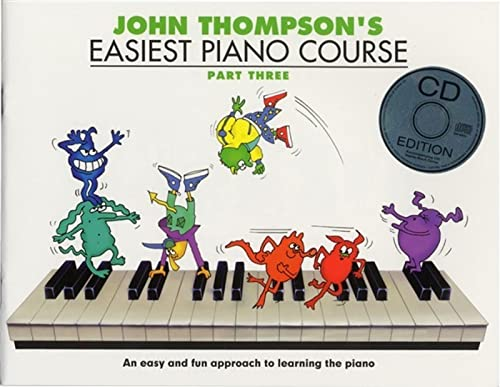 9781847726568: John Thompson's Easiest Piano Course: Part Three (Book And CD): Pt. 3 (Book & CD)