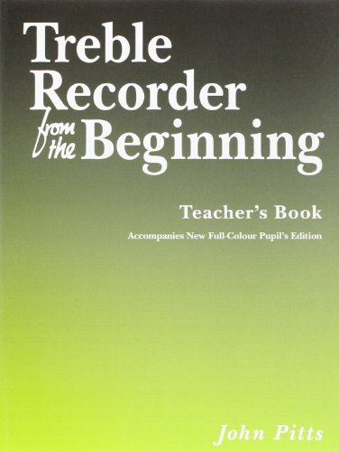 9781847726780: Treble Recorder From The Beginning - Teacher's Book