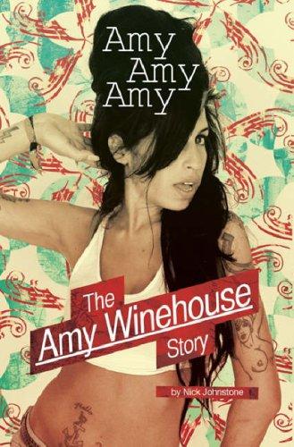 9781847726872: Amy Amy Amy: The Amy Winehouse Story