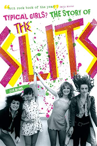 9781847727800: Typical Girls. The Story Of The Slits: The Story If The Slits