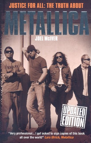 Justice for All: The Truth about Metallica: Joel McIver