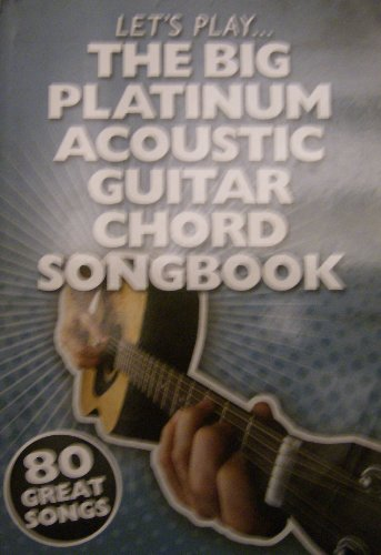 Lets Play. The Big Platinum Acoustic Guitar Chord Book: 80 Great ...