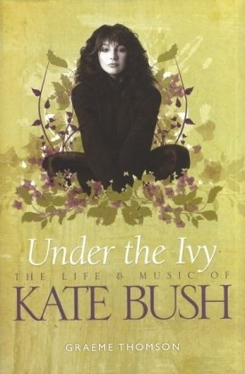 9781847729309: Under the Ivy: The Story of Kate Bush
