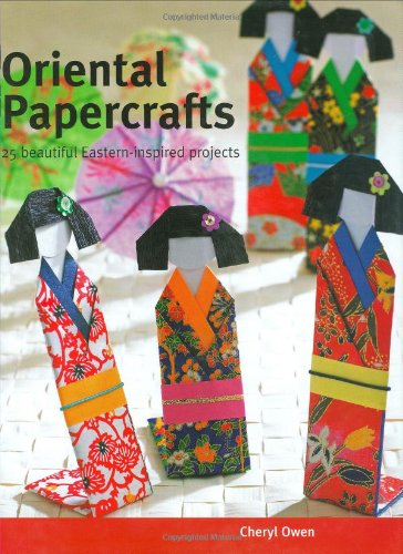 9781847730756: Oriental Papercrafts: 25 Beautiful Eastern-Inspired Projects