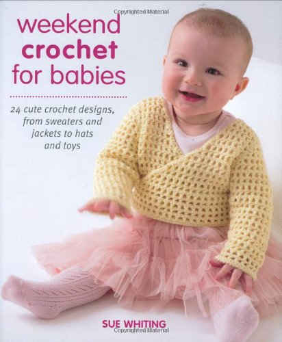 9781847731210: Weekend Crochet for Babies