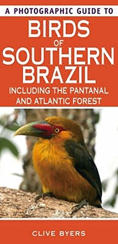 9781847731395: A Photographic Guide to Birds of Southern Brazil