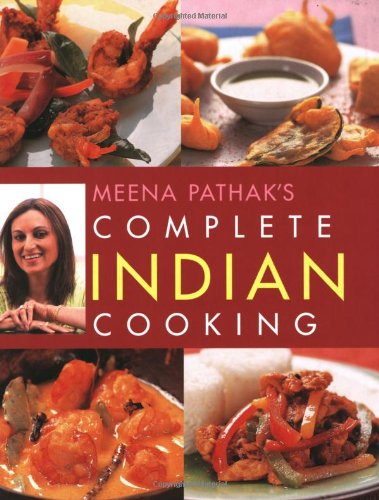 9781847731593: Meena Pathak's Complete Indian Cooking