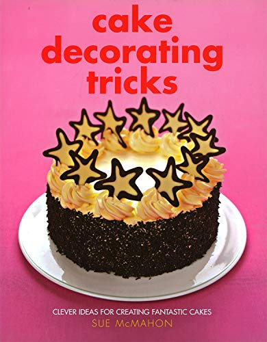 9781847732859: Cake Decorating Tricks: Clever Ideas for Creating Fantastic Cakes