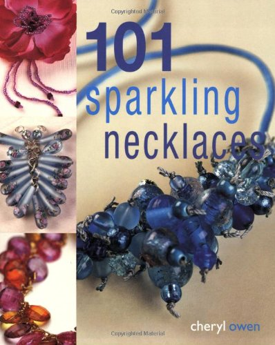 9781847732897: 101 Sparkling Necklaces