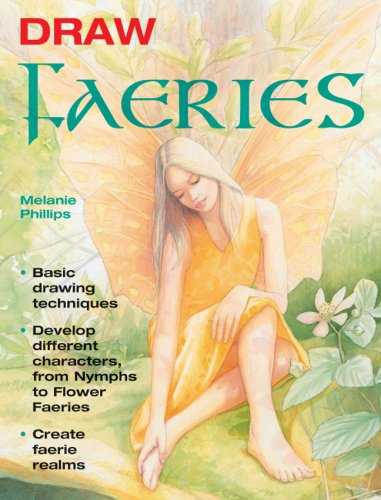 9781847733276: Draw Faeries: Basic Drawing Techniques*Develop Different Characters, from Nymphs to Flower Faeries*Create Faerie Realms