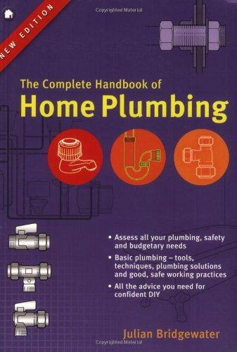 Complete Handbook of Home Plumbing: Julian Bridgewater