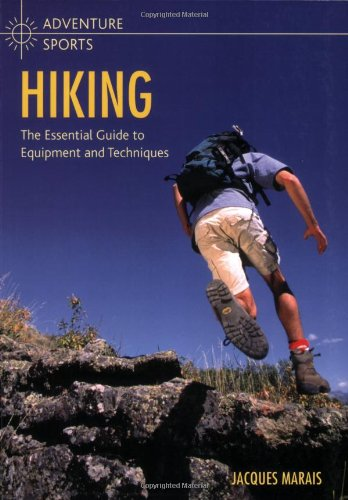 9781847733429: Hiking: The Essential Guide to Equipment and Techniques (Adventure Sports)