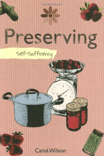 Self-sufficiency Preserving (1847733581) by Wilson, Carol