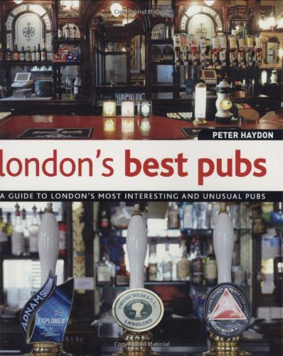 9781847734211: London's Best Pubs: A Guide to London's Most Interesting and Unusual Pubs