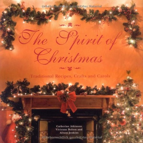 9781847734570: The Spirit of Christmas: Traditional Recipes, Crafts and Carols