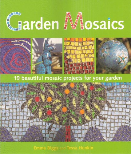 9781847734853: Garden Mosaics: 19 Beautiful Mosaic Projects for Your Garden