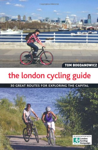 9781847735461: The London Cycling Guide: 30 Great Routes for Exploring the Capital