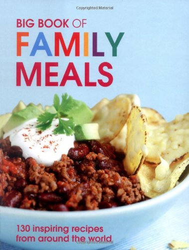 9781847735492: Big Book of Family Meals: 130 Inspiring Recipes from Around the World (Biig Books)