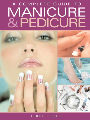 9781847735669: Complete Guide to Manicure and Pedicure