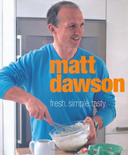 Fresh, Simple, Tasty: Winner Of Celebrity MasterChef (FINE COPY OF SCARCE HARDBACK FIRST EDITION,...