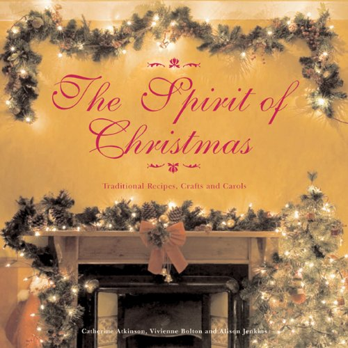 9781847736406: The Spirit of Christmas: Traditional Recipes, Crafts and Carols