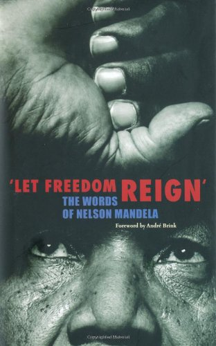 9781847736482: 'Let Freedom Reign': The Words of Nelson Mandela