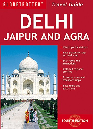 Delhi, Jaipur and Agra (Globetrotter Travel Pack): Ghose, Sagarika, Kassabova, Kapka