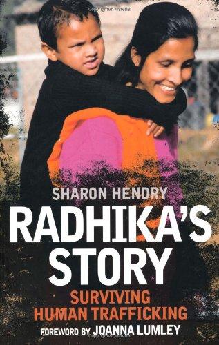Radhika's Story: Surviving Human Trafficking: Sharon Hendry