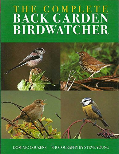 The Complete Back Garden Birdwatcher: Dominic Couzens