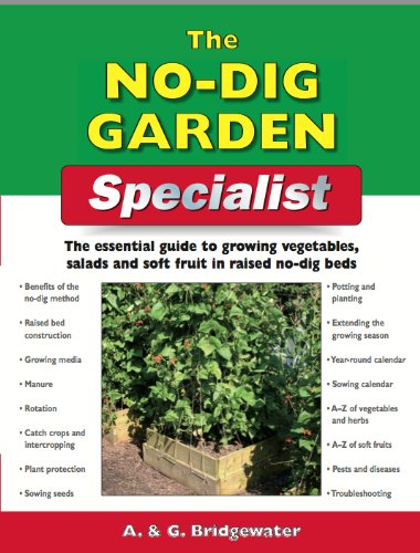 9781847737472: The No Dig Garden Specialist: The Essential Guide to Growing Vegetables, Salads and Soft Fruit in Raised No-dig Beds