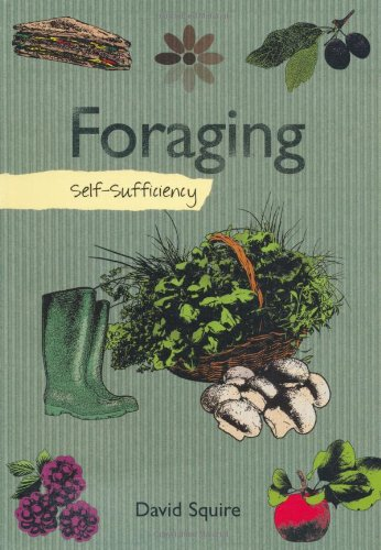 Self Sufficiency Foraging: Squire, David