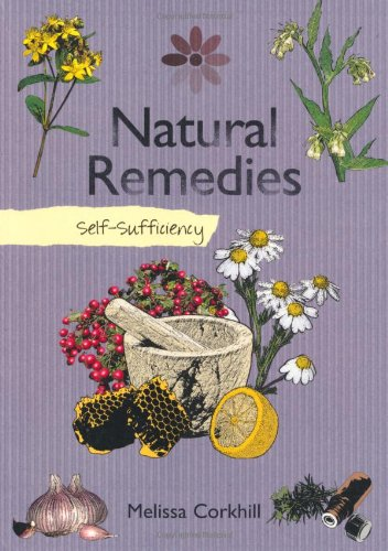 9781847737731: Self Sufficiency Natural Remedies