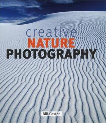 9781847737847: Creative Nature Photography