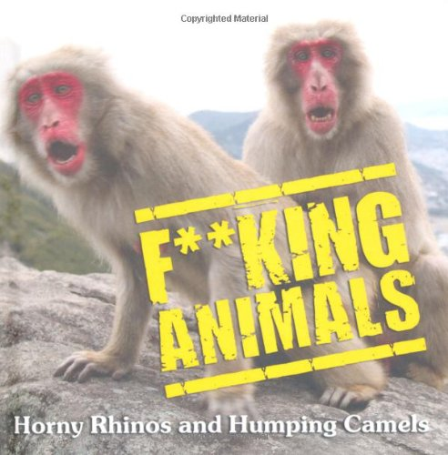 F**king Animals: Horny Rhinos and Humping Camels: Various