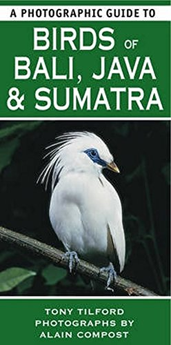 9781847738318: A Photographic Guide to Birds of Bali, Java and Sumatra